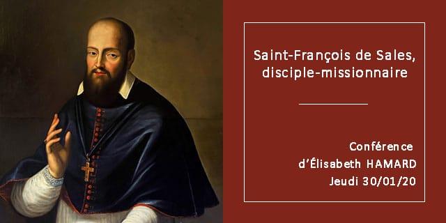 Conférence St François de Sales disciple missionnaire